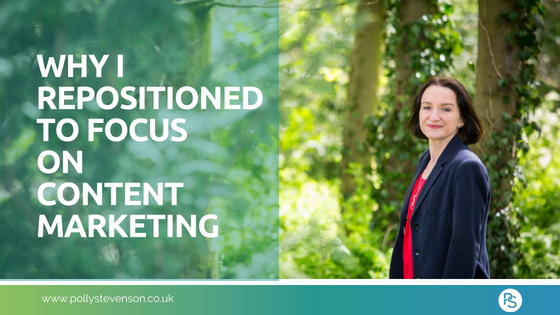 Why I repositioned to focus on content marketing
